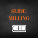 SLIDE MILLING