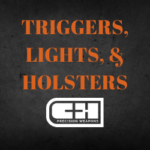 TRIGGERS, LIGHTS, & HOLSTERS